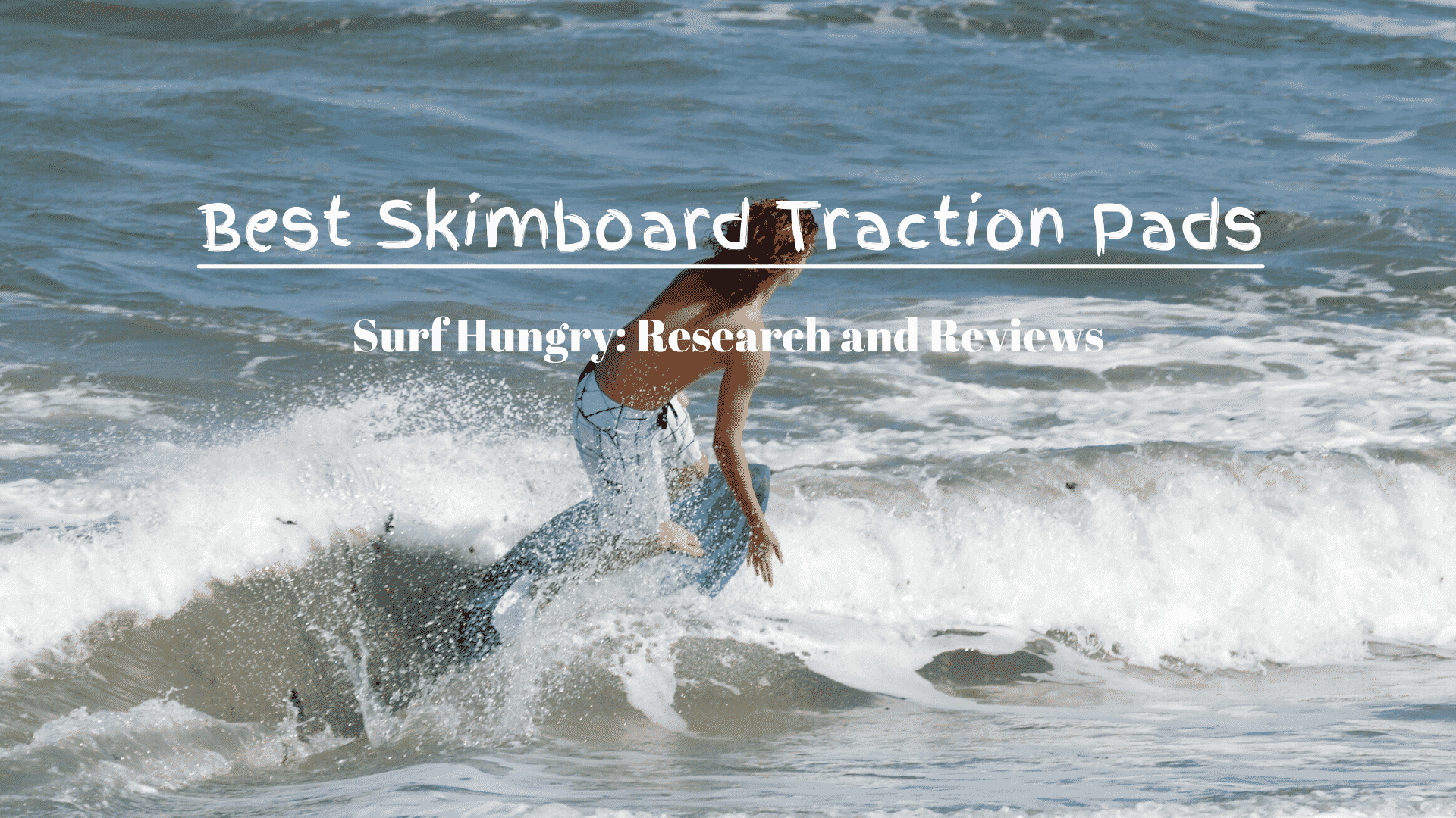 Best Skimboard Traction Pads