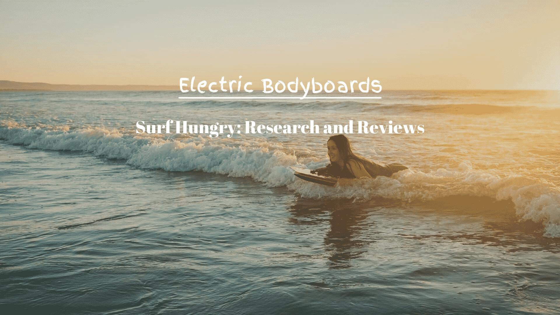 best electric bodyboards