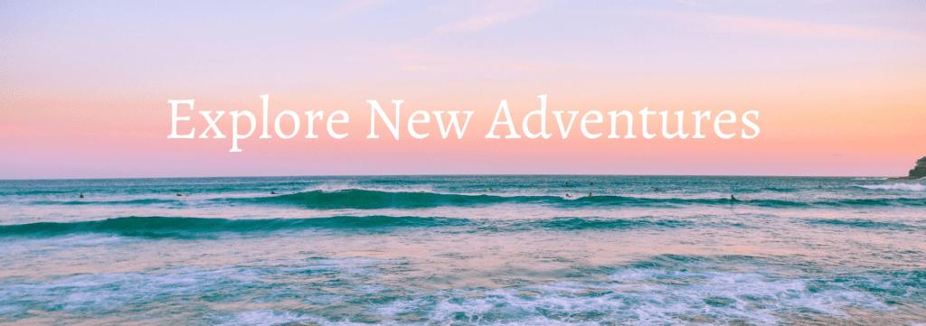 Explore New Adventures