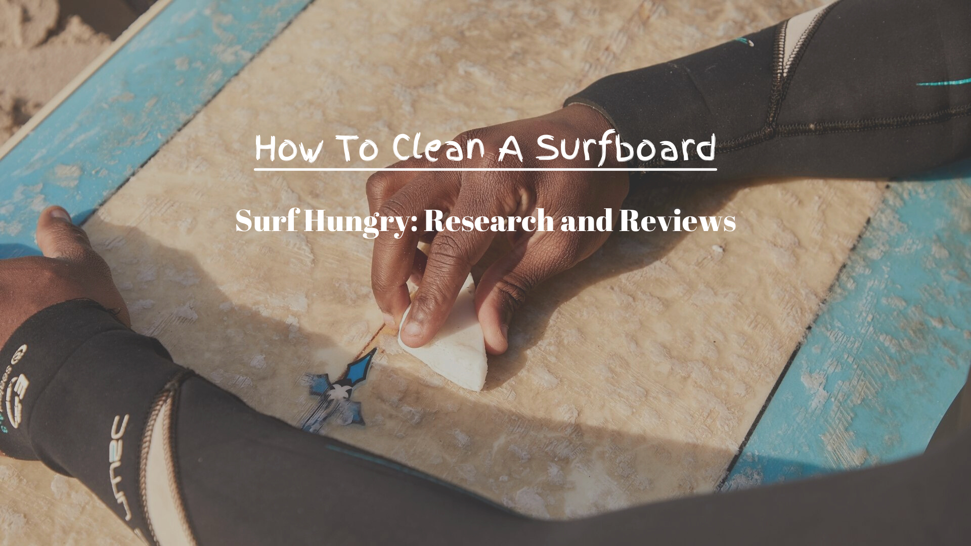 How To Clean A Surfboard