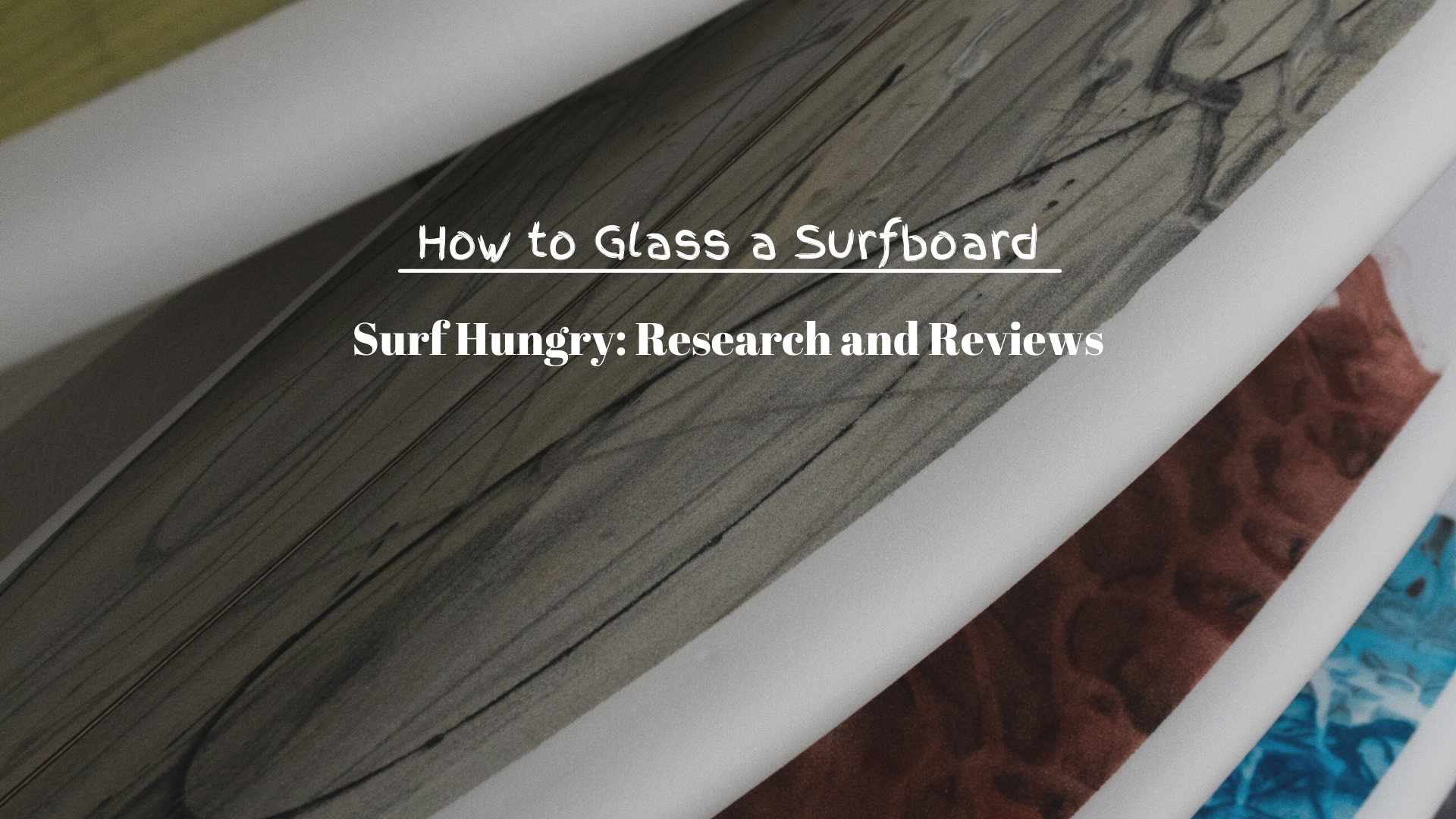 How to Glass a Surfboard
