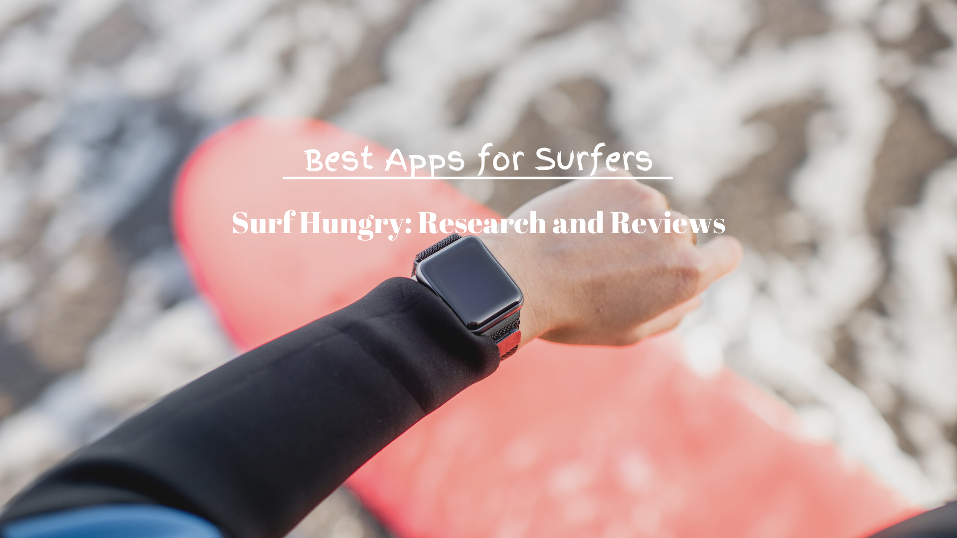 Best Apps for Surfers