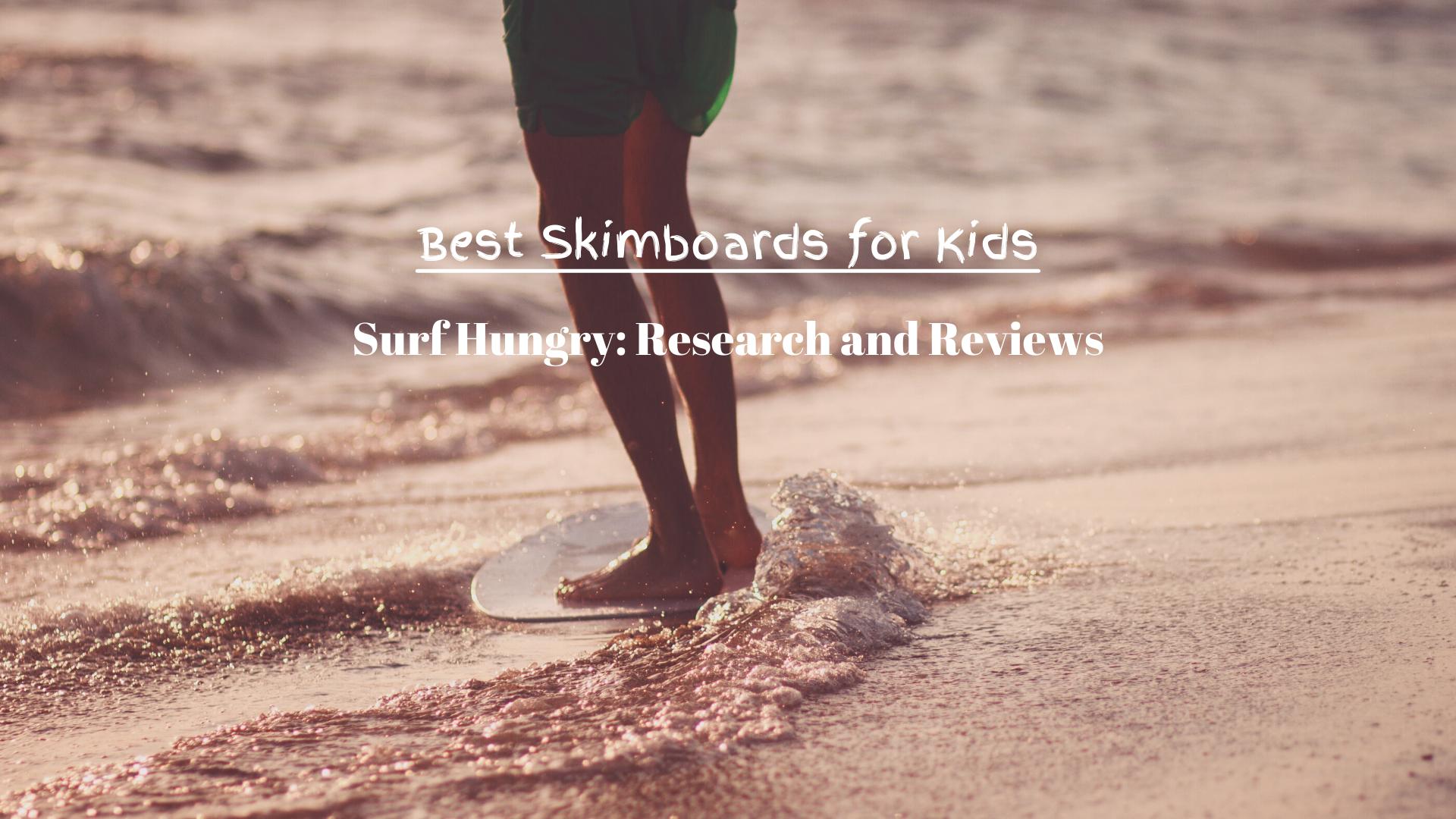 Best Skimboards for Kids