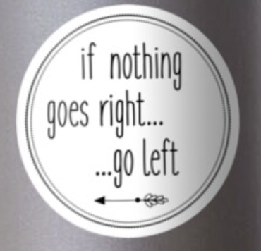 if nothing goes right, go left